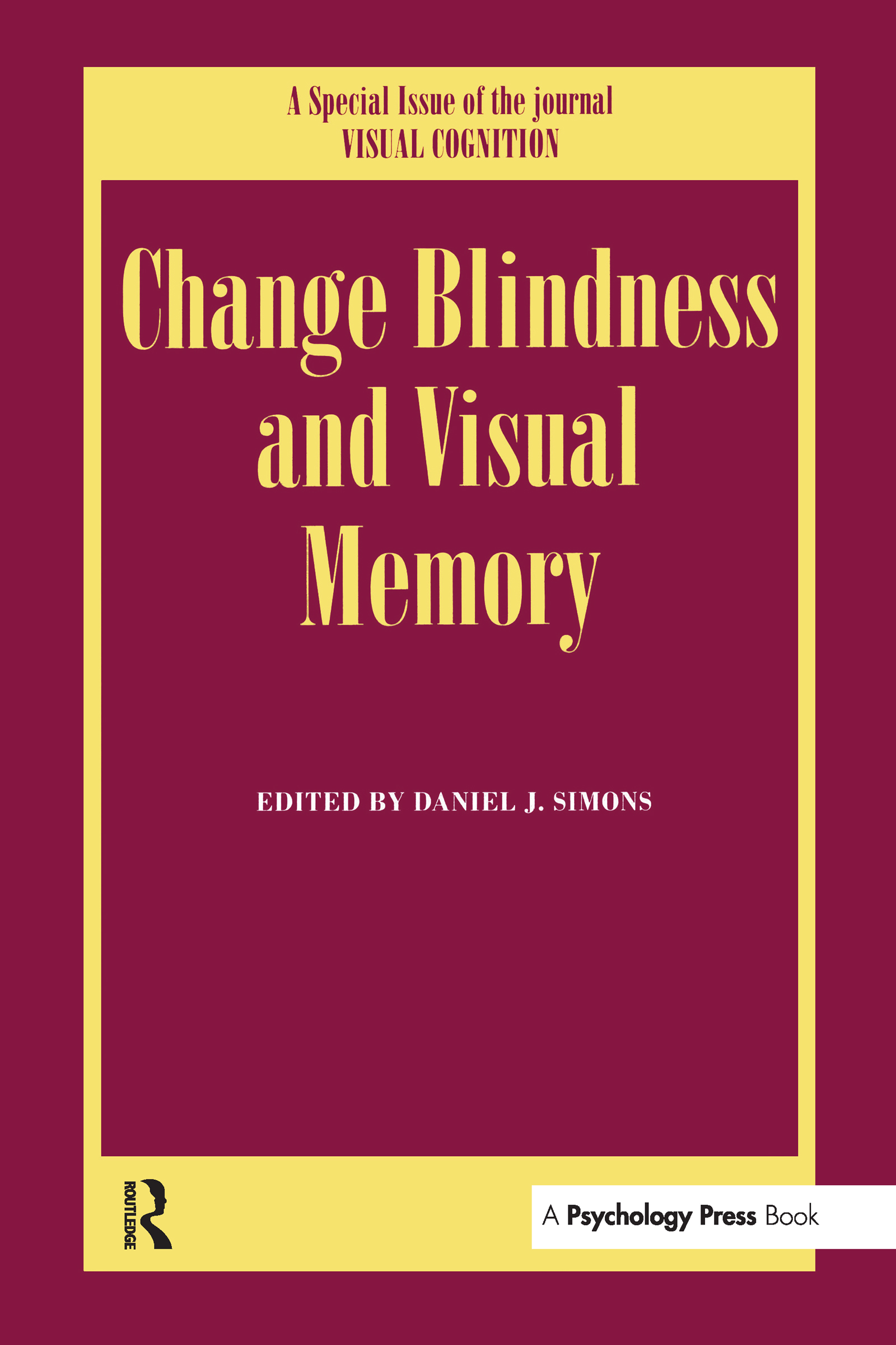 Change Blindness and Visual Memory: A Special Issue of Visual Cognition, 1st Edition (Hardback) book cover