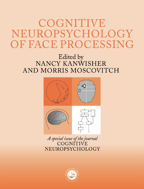 The Cognitive Neuroscience of Face Processing: A Special Issue of Cognitive Neuropsychology (Hardback) book cover
