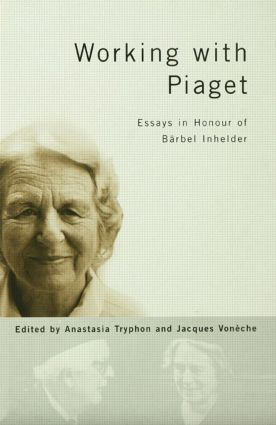 Working with Piaget: Essays in Honour of Barbel Inhelder (Hardback) book cover