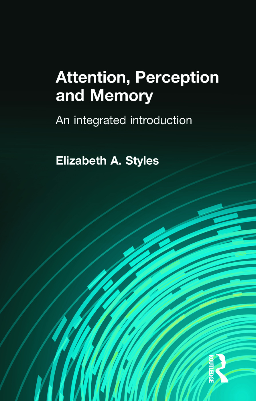 Attention, Perception and Memory: An Integrated Introduction (Paperback) book cover