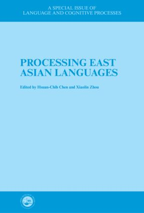 Processing East Asian Languages: A Special Issue of Language And Cognitive Processes (Hardback) book cover