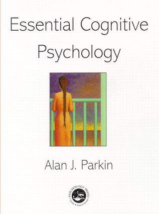 Essential Cognitive Psychology: 1st Edition (Paperback) book cover