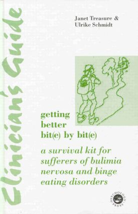 Clinician's Guide: Getting Better Bit(e) by Bit(e): A Survival Kit for Sufferers of Bulimia Nervosa and Binge Eating Disorders (Hardback) book cover