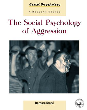 The Social Psychology of Aggression