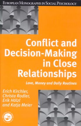 Conflict and Decision Making in Close Relationships: Love, Money and Daily Routines (Hardback) book cover