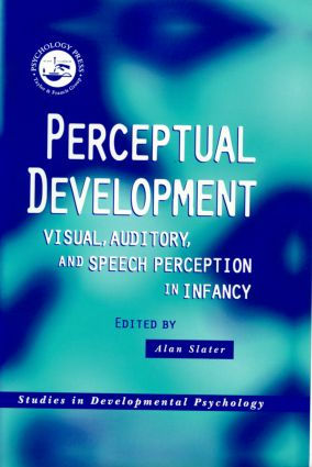 Perceptual Development: Visual, Auditory and Speech Perception in Infancy (Hardback) book cover