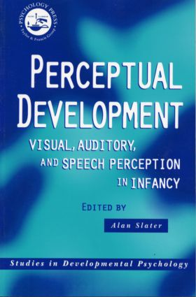 Perceptual Development: Visual, Auditory and Speech Perception in Infancy (Paperback) book cover