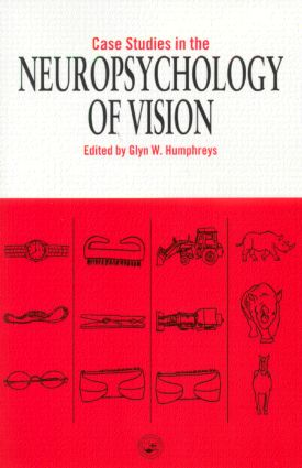 Case Studies in the Neuropsychology of Vision (Paperback) book cover