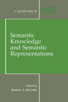 Semantic Knowledge and Semantic Representations: A Special Issue of Memory book cover