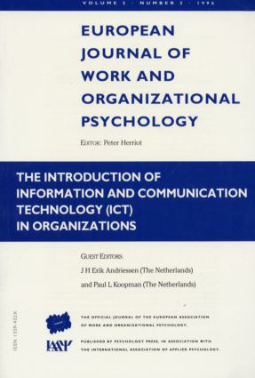 The Introduction of Information and Communication Technology ICT in Organizations: A Special Issue of the European Journal of Work and Organizational Psychology book cover