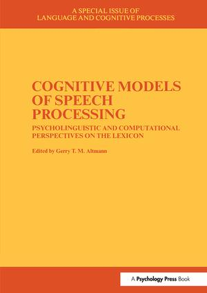 Cognitive Models of Speech Processing: A Special Issue of Language and Cognitive Processes (Hardback) book cover