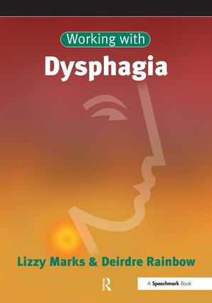 Working with Dysphagia: 1st Edition (Paperback) book cover
