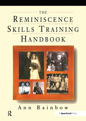 The Reminiscence Skills Training Handbook: 1st Edition (Paperback) book cover