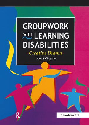 Groupwork with Learning Disabilities: Creative Drama, 1st Edition (Paperback) book cover