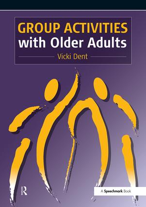 Group Activities with Older Adults: 1st Edition (Paperback) book cover