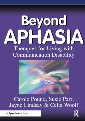 Beyond Aphasia: Therapies For Living With Communication Disability, 1st Edition (Paperback) book cover