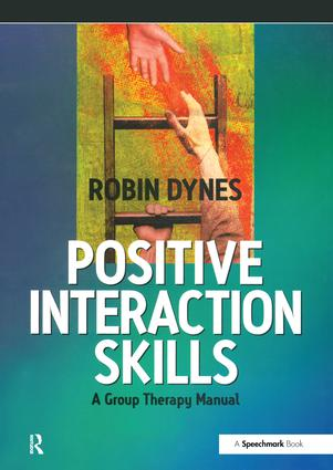 Positive Interaction Skills: A Group Therapy Manual, 1st Edition (Paperback) book cover