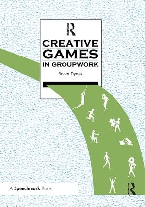 Creative Games in Groupwork: 1st Edition (Paperback) book cover