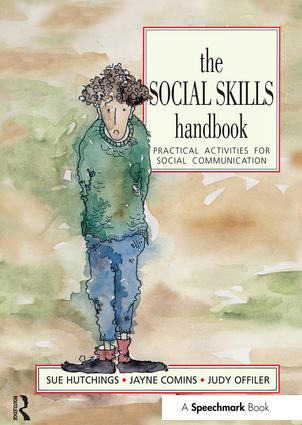 The Social Skills Handbook: Practical Activities for Social Communication, 1st Edition (Paperback) book cover