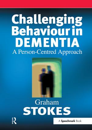 Challenging Behaviour in Dementia: A Person-Centred Approach, 1st Edition (Paperback) book cover