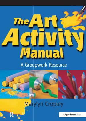The Art Activity Manual: A Groupwork Resource, 1st Edition (Paperback) book cover