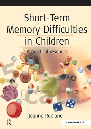 Short-Term Memory Difficulties in Children: A Practical Resource, 1st Edition (Paperback) book cover