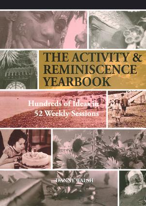 Activity & Reminiscence Handbook: Hundreds of Ideas in 52 Weekly Sessions, 1st Edition (Paperback) book cover