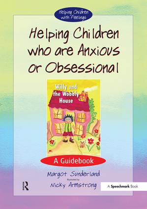 Helping Children Who are Anxious or Obsessional: A Guidebook book cover