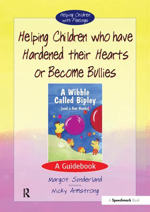 Helping Children Who Have Hardened Their Hearts or Become Bullies: A Guidebook book cover