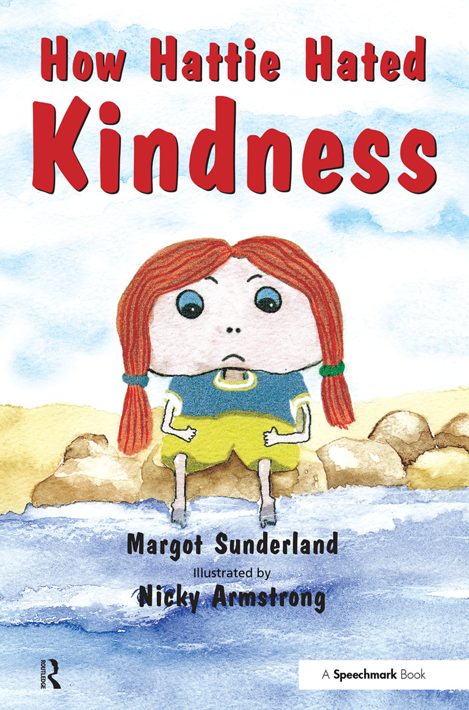 How Hattie Hated Kindness: A Story for Children Locked in Rage of Hate book cover