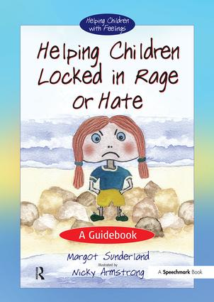 Helping Children Locked in Rage or Hate: A Guidebook book cover