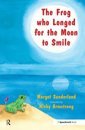 The Frog Who Longed for the Moon to Smile: A Story for Children Who Yearn for Someone They Love book cover