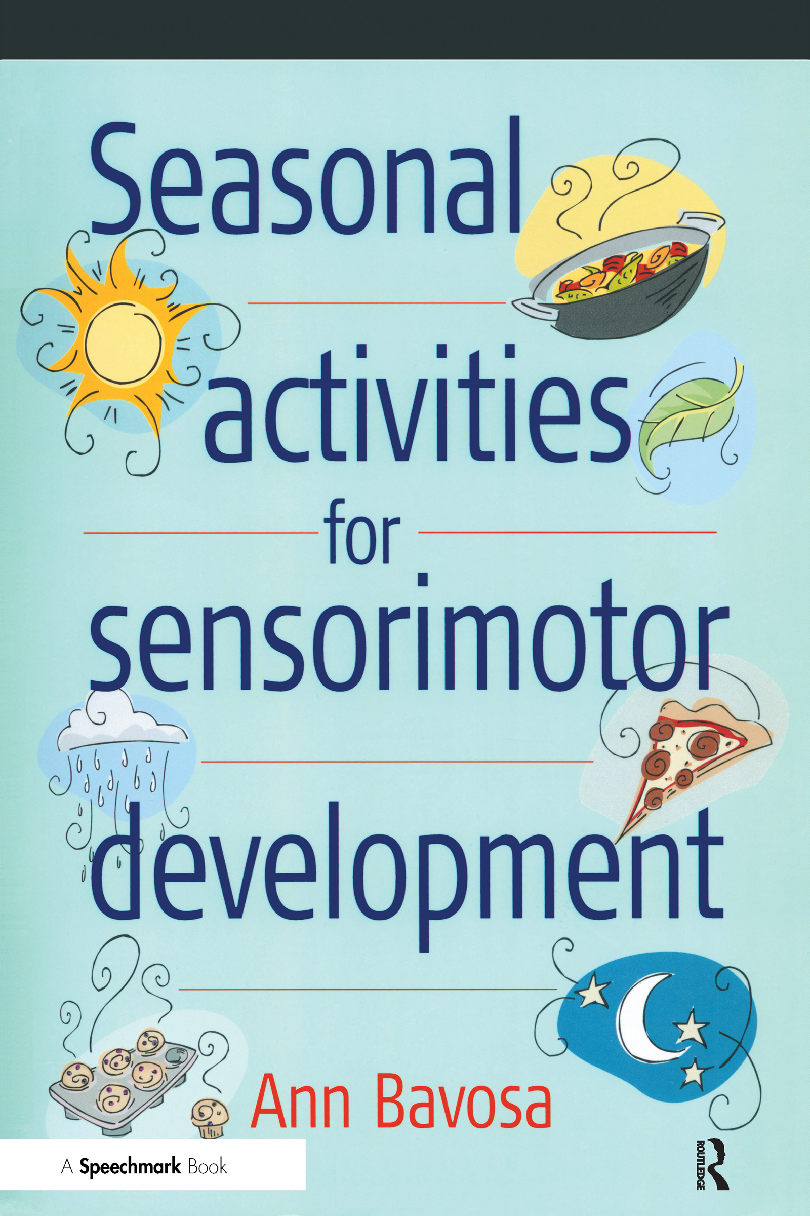Seasonal Activities for Sensorimotor Development: 1st Edition (Paperback) book cover