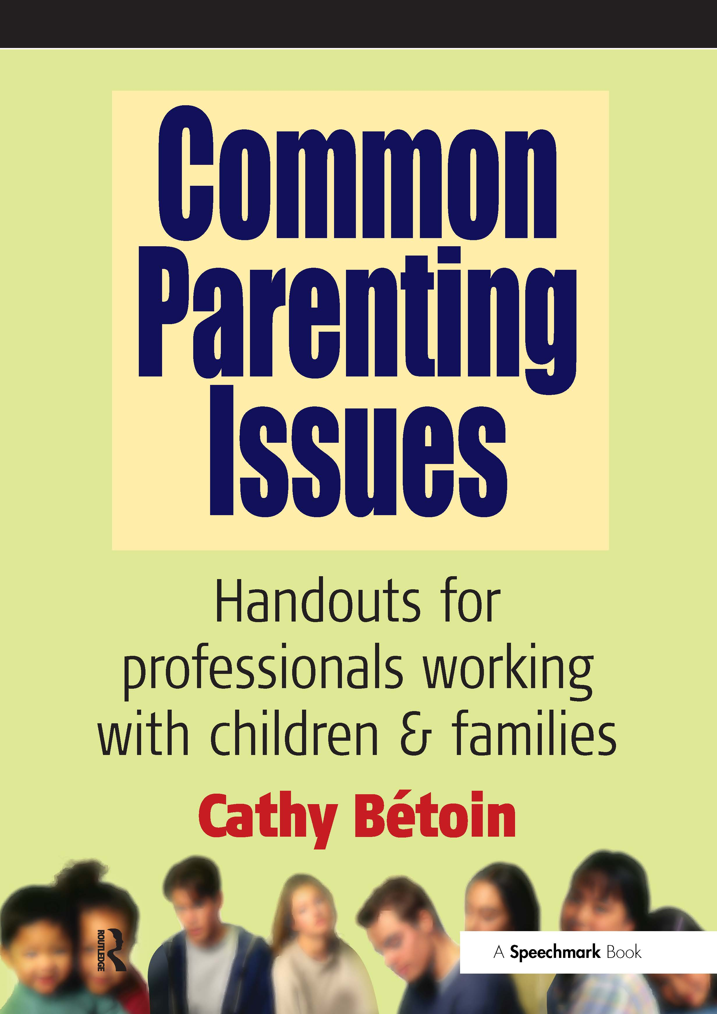 Common Parenting Issues: Handouts for Professionals Working with Children and Families, 1st Edition (Paperback) book cover