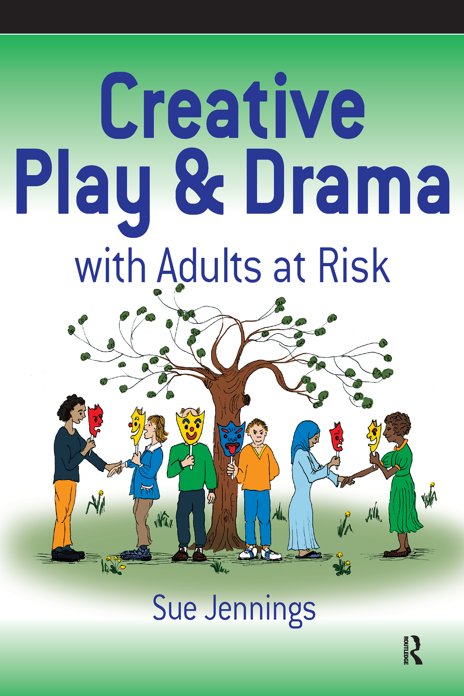 Creative Play and Drama with Adults at Risk: 1st Edition (Paperback) book cover