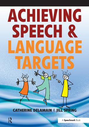 Achieving Speech and Language Targets: A Resource for Individual Education Planning, 1st Edition (Paperback) book cover
