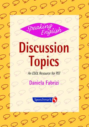 Speaking English: Discussion Topics: An ESOL Resource for PET, 1st Edition (Flashcards) book cover
