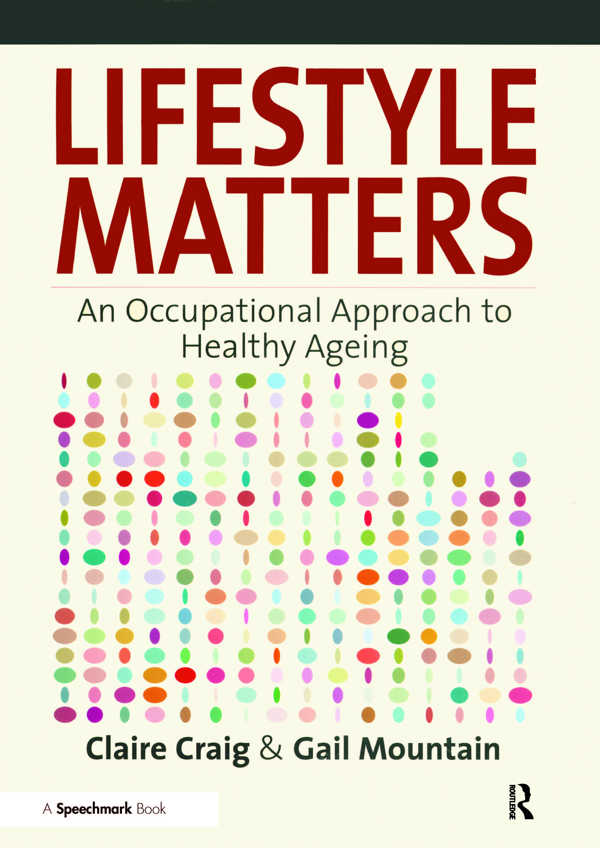 Lifestyle Matters: An Occupational Approach to Healthy Ageing, 1st Edition (Paperback) book cover