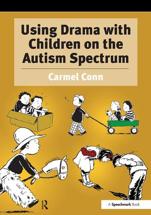 Using Drama with Children on the Autism Spectrum: 1st Edition (Paperback) book cover