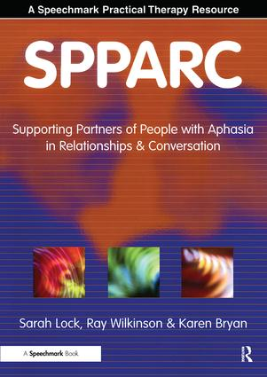 SPPARC: Supporting Partners of People with Aphasia in Relationships and Conversation, 1st Edition (Paperback) book cover
