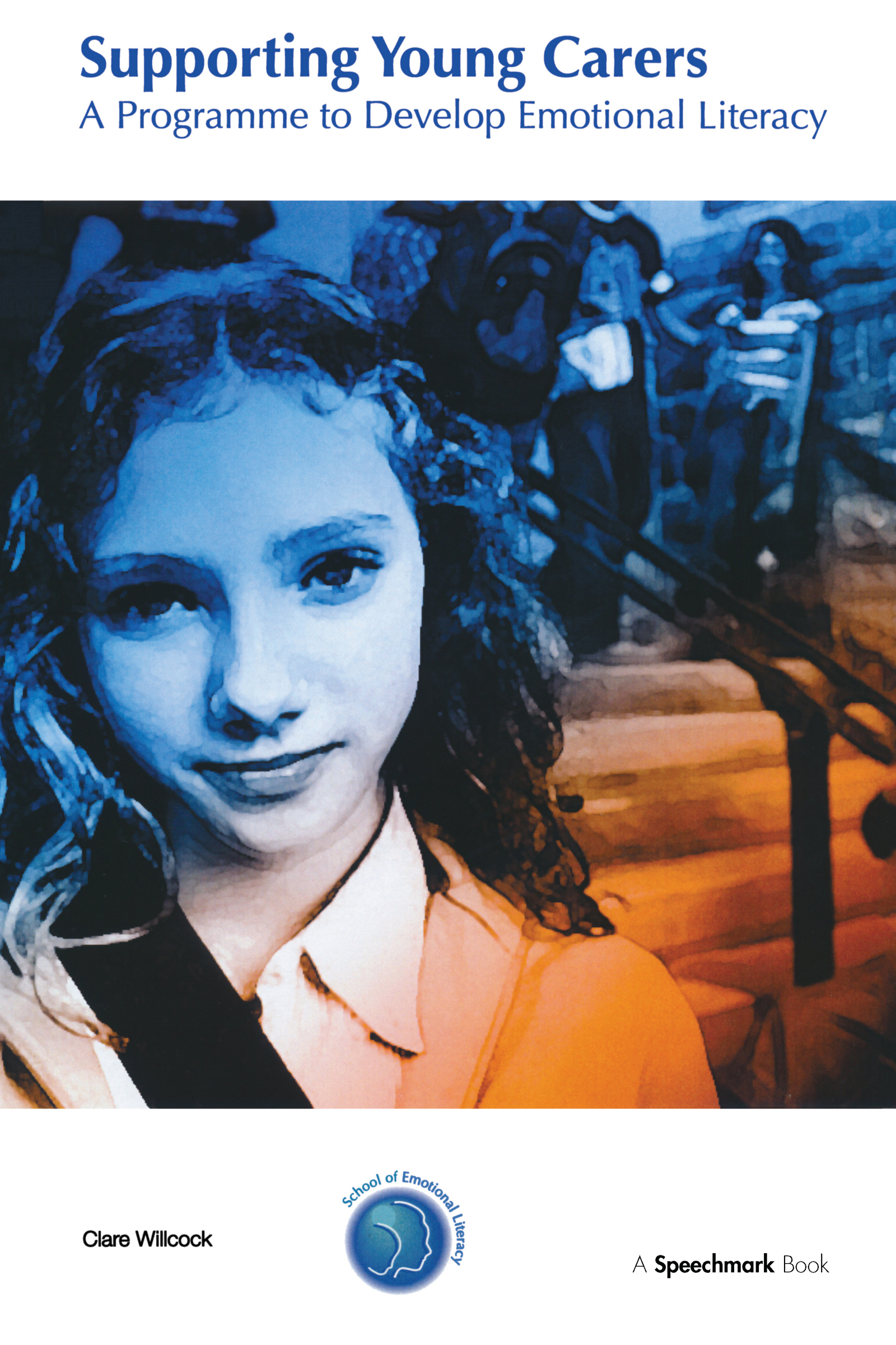 Supporting Young Carers: A Programme to Develop Emotional Literacy, 1st Edition (Paperback) book cover