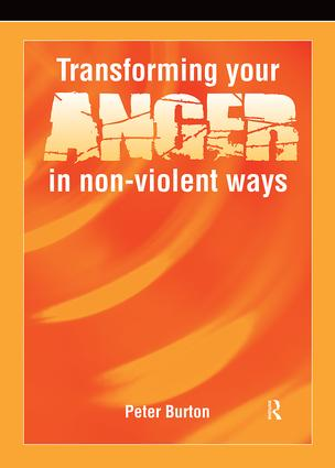 Transforming Your Anger in Non-Violent Ways: 1st Edition (Paperback) book cover