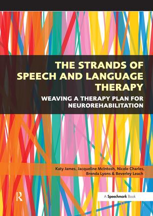The Strands of Speech and Language Therapy: Weaving Plan for Neurorehabilitation, 1st Edition (Paperback) book cover