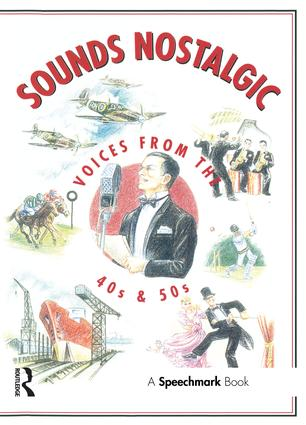 Sounds Nostalgic: Voices from the 40s and 50s, 1st Edition (Audio CD) book cover