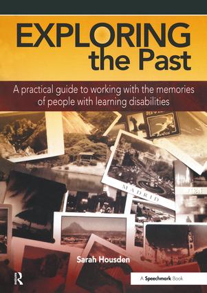 Exploring the Past: A Practical Guide to Working with the Memories of People with Learning Disabilities, 1st Edition (Paperback) book cover