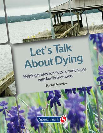 Let's Talk About Dying: Helping Professionals to Communicate with Family Members, 1st Edition (Flashcards) book cover