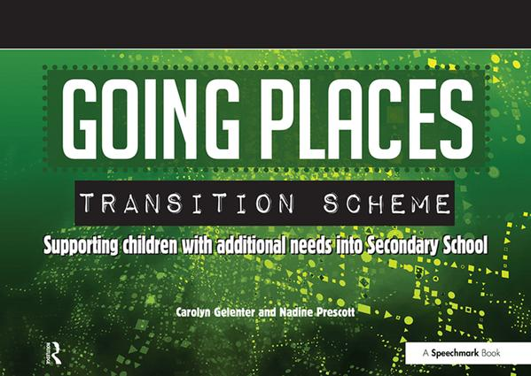 Going Places Transition Scheme: Supporting Children with Additional Needs into Secondary School, 1st Edition (Paperback) book cover