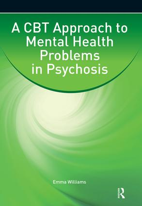 A CBT Approach to Mental Health Problems in Psychosis