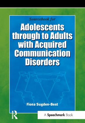Sourcebook for Adolescents Through to Adults with Acquired Communication Disorders: Sourcebook for Assessing & Maintaining Communication, 1st Edition (CD-ROM) book cover