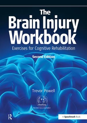 The Brain Injury Workbook: Exercises for Cognitive Rehabilitation, 2nd Edition (Paperback) book cover